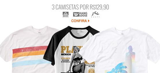 3 camisetas por R$ 129,90 (Hang Loose, Reef, Billabong, etc..)