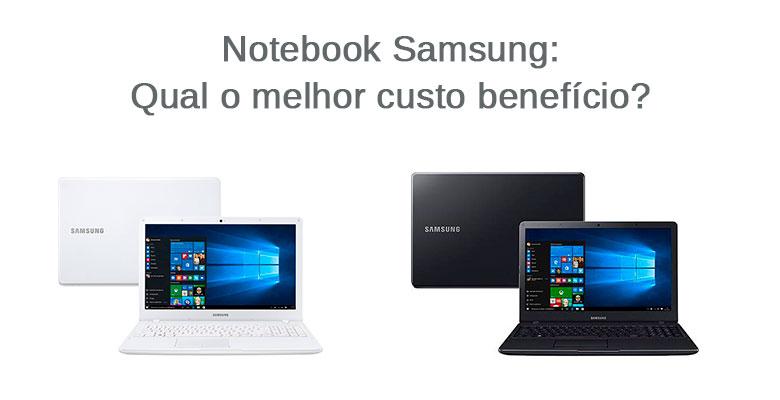 Notebook Samsung: Qual o melhor custo benefício?